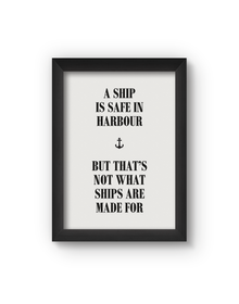 A Ship Is Safe Poster (Wood, A4)