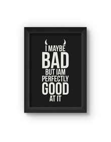 I May Be Bad Poster (Wood, A4)