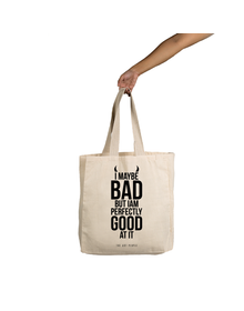 I Maybe Bad  Tote (Cotton Canvas, 14x14