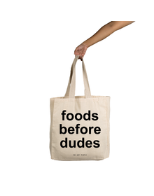 Foods Before Dudes Tote (Cotton Canvas, 14x14