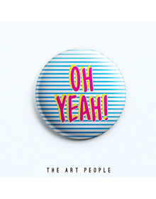 OH Yeah Badge (Safety Pin, 6cms)