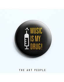 Music is my Drug Badge (Safety Pin, 6cms)