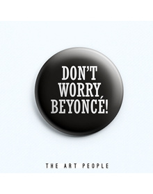 Beyonce Badge (Safety Pin, 6cms)