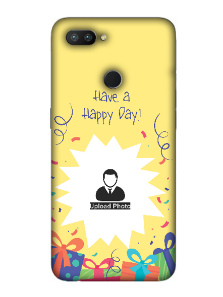 3D Have a Happy Day Customised Back Cover for OPPO-REALME-2-Pro--03134
