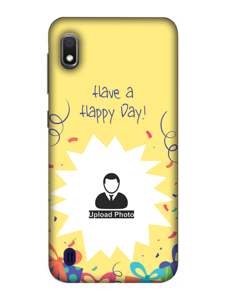 3D Have a Happy Day Customised Back Cover for Samsung-SAMSUNG-A10--03210