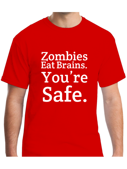 Zombies Eat Brain You Are Safe Printed Round Neck Tshirt for Men-RNECK0005-Red-L