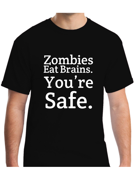 Zombies Eat Brain You Are Safe Printed Round Neck Tshirt for Men-RNECK0005-Black-XL