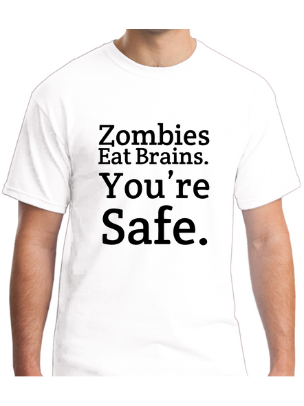 Zombies Eat Brain You Are Safe Printed Round Neck Tshirt for Men-RNECK0005-White-M