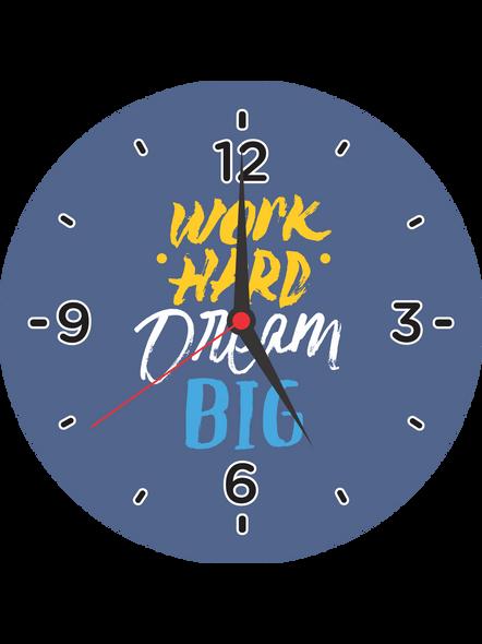 Work hard Dream Big Printed Round Wall Clock-ROUNDCLOCK0005
