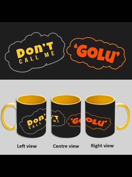 Don't call me Golu Yellow Inner Colour Mug-ICYM0006A