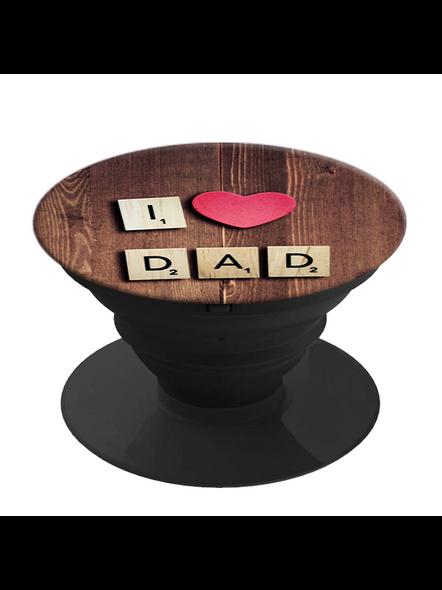 I Love my Dad Printed Pop Socket-White-1