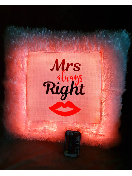 Mrs. Always Right Printed Special LED Cushion with Remote-LEDCUSWR009A