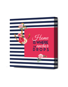 Home is where the anchor drops Canvas